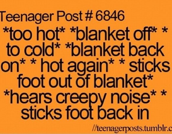 This was my life but now I have the aid condition and my fan on high so I have to sleep with 4 blankets on top of me but I need 5..