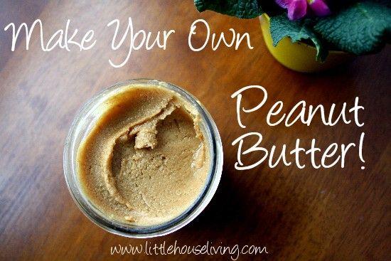 Homemade Peanut Butter (1 Lb raw, shelled, pre-blanched peanuts, roasted or you can roast + 1-2 Tbsp peanut oil + 1-2 tsp sea salt, optional + I like to add honey!)