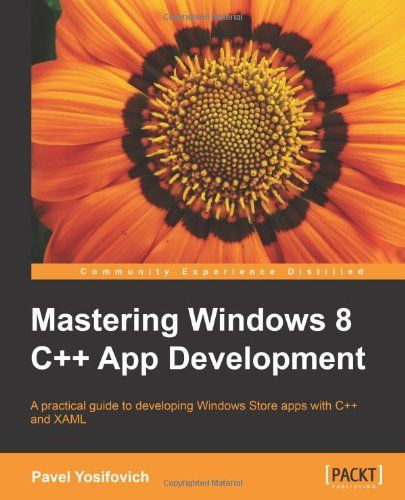 I'm selling Mastering Windows 8 C   App Development by Pavel Yosifovich - $10.00 #onselz