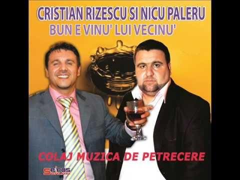 Nicu Paleru si Cristian Rizescu - Bun e vinu lui vecinu - COLAJ AUDIO HD...