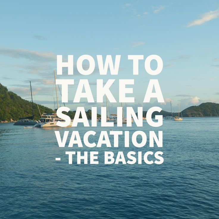 How To Take A Sailing Vacation