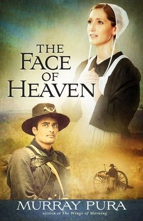 The Face of Heaven by Murray Pura  Amish historical fiction with romance too!