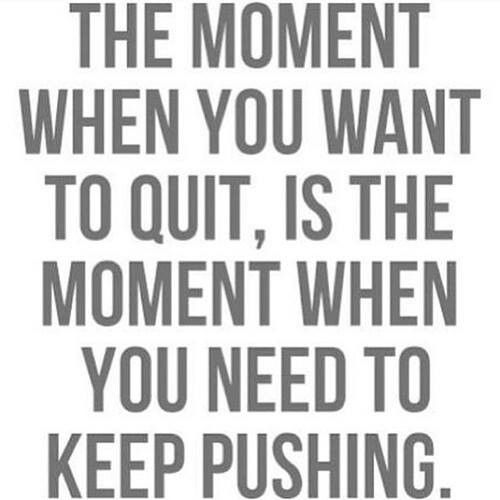 .Keep pushing