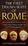 Free Kindle Book -  [History][Free] The First Triumvirate Of Rome: Julius Caesar, Marcus Licinius Crassus, Gnaeus Pompey Magnus, And The Fall Of The Roman Republic Check more at http://www.free-kindle-books-4u.com/historyfree-the-first-triumvirate-of-rome-julius-caesar-marcus-licinius-crassus-gnaeus-pompey-magnus-and-the-fall-of-the-roman-republic/