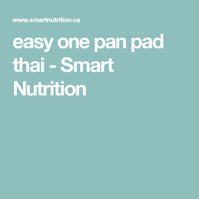easy one pan pad thai - Smart Nutrition