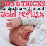 Tips+&+Tricks+For+Dealing+With+Infant+Acid+Reflux