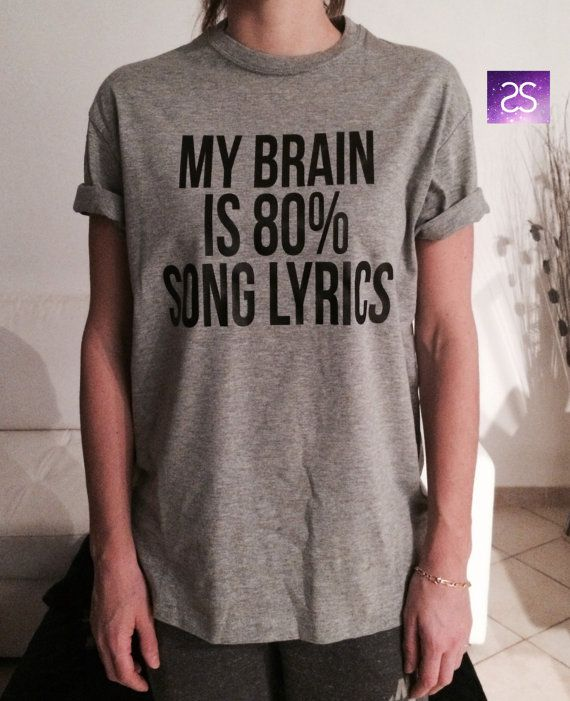 my brain is 80% song lyrics TShirt Unisex womens gifts girls tumblr funny slogan fangirls gifts birthday teens teenager friends girlfriend  #RePin by AT Social Media Marketing - Pinterest Marketing Specialists ATSocialMedia.co.uk