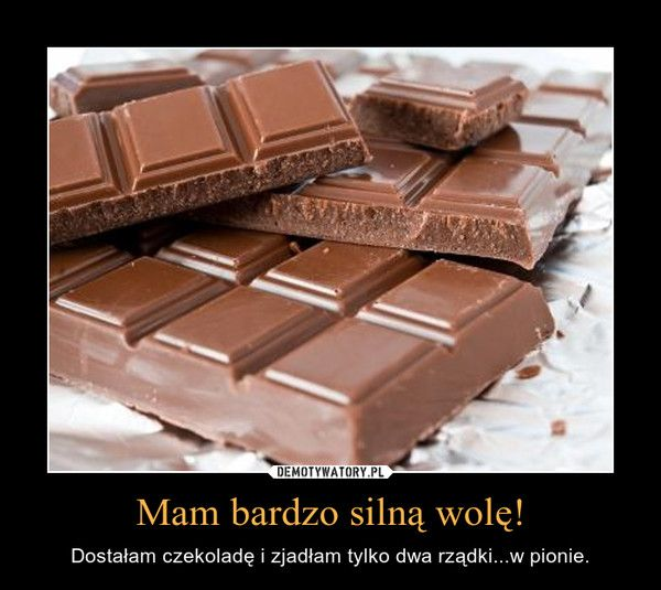 z czekoladą zawsze ta sama historia :)