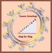 Learn Astrology    Step-by-Step    It's fun and easy to learn astrology if you take it one step at a time.