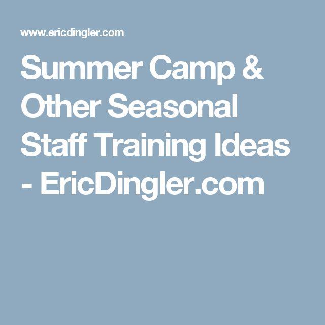 Summer Camp & Other Seasonal Staff Training Ideas - EricDingler.com