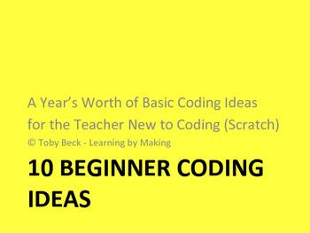 A Year's worth of Coding (Scratch) projects for the teacher new to coding/making…