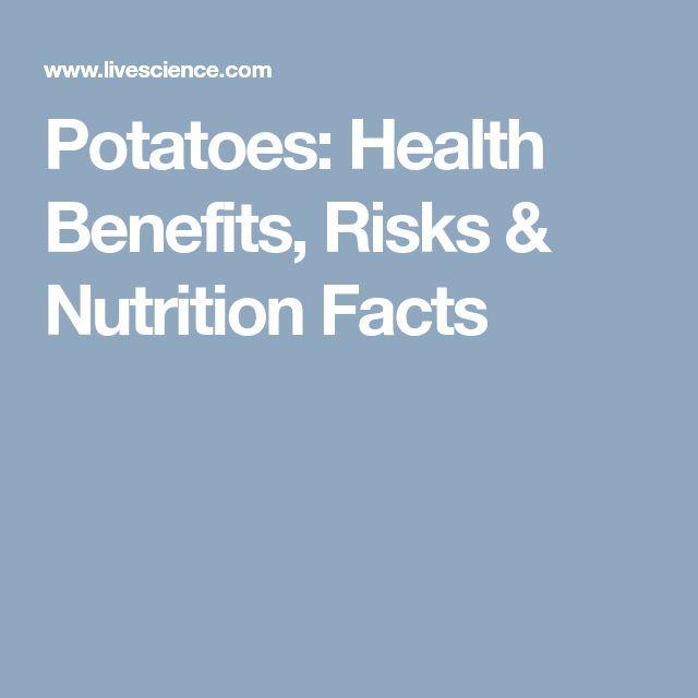 Potatoes: Health Benefits, Risks & Nutrition Facts