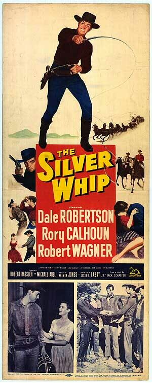 The Silver Whip (1953) Stars: Dale Robertson, Rory Calhoun, Robert Wagner, Kathleen Crowley ~ Director: Harmon Jones
