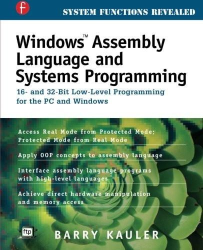 Windows Assembly Language and Systems Programming: 16- and 32-Bit Low-Level Programming for the PC a