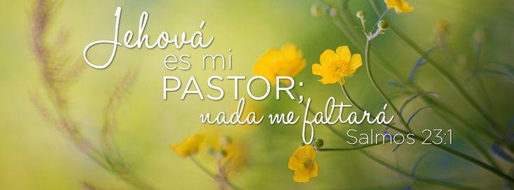 "Jehová es mi pastor - Salmos 23:1 ""Jehová es mi pastor; nada me ..."