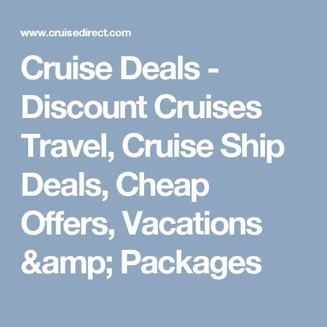Cruise Deals - Discount Cruises Travel, Cruise Ship Deals, Cheap Offers, Vacations & Packages