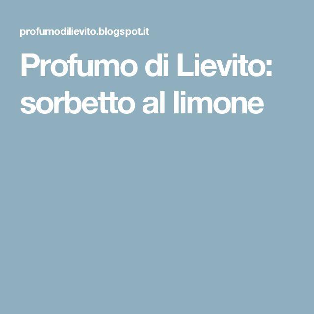 Profumo di Lievito: sorbetto al limone
