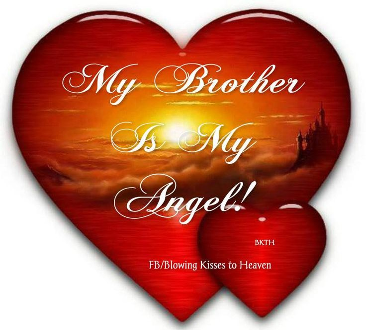 16 Best Missing My Brother In Heaven Images On Pinterest