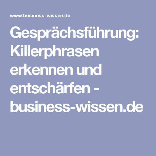 Gesprächsführung: Killerphrasen erkennen und entschärfen - business-wissen.de