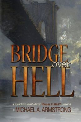 Bridge Over Hell by Michael A. Armstrong  http://www.amazon.com/Bridge-Over-Hell-Michael-Armstrong/dp/0985935154/ref=sr_1_1?ie=UTF8=1378174925=8-1=Bridge+over+hell