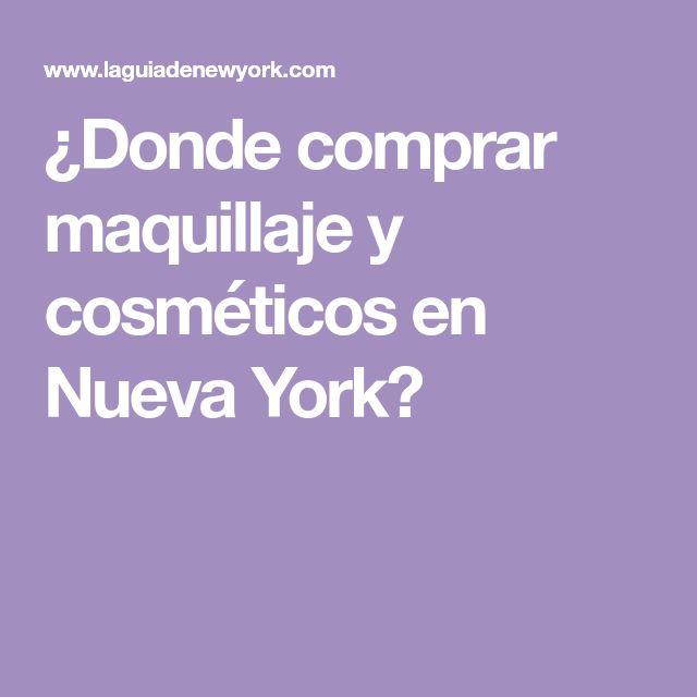 ¿Donde comprar maquillaje y cosméticos en Nueva York?