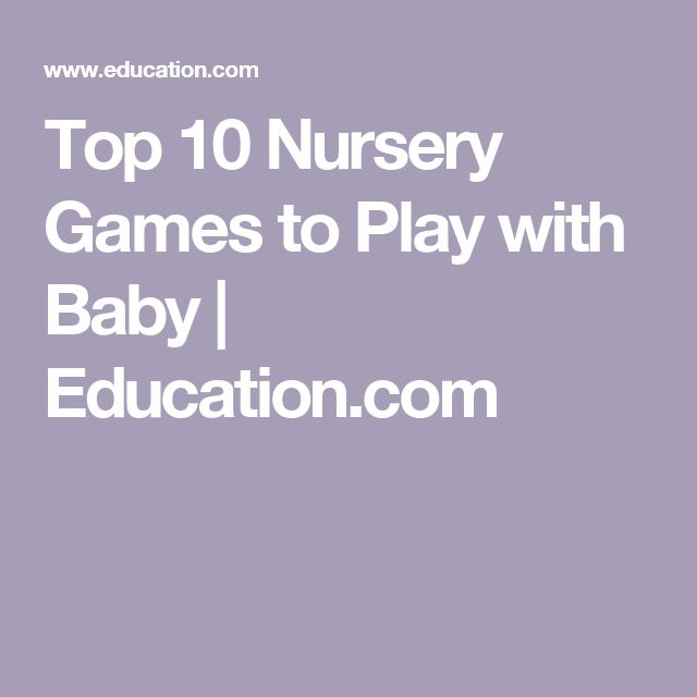 Top 10 Nursery Games to Play with Baby | Education.com