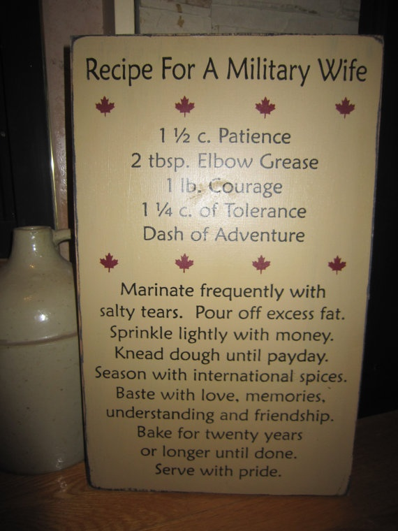 Recipe For A Military Wife Primitive Rustic Country Canadian Military Sign. $29.00, via Etsy.