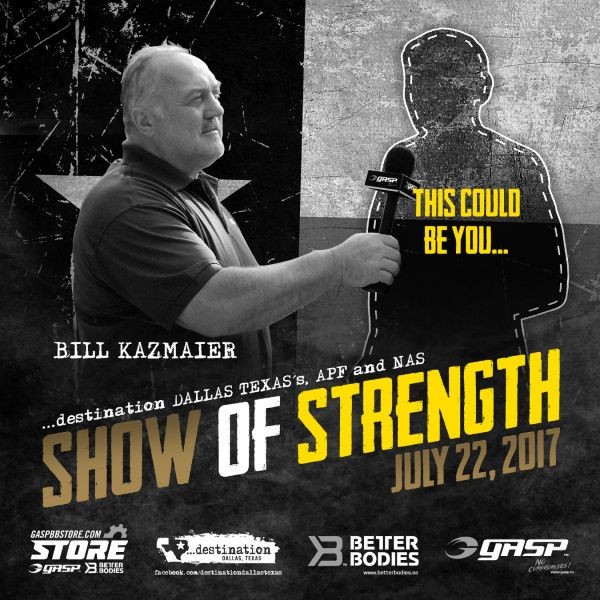 We are excited to announce that Bill will be making his way to …destination DALLAS, TEXAS to lead the LIVE Broadcast of the 9th Annual Show of Strength that will be shown on the Official GASP Facebook Page. As a legendary figure in the sport this will be a real treat for all the athlete's that can secure a spot in the 40-person Strongman roster.