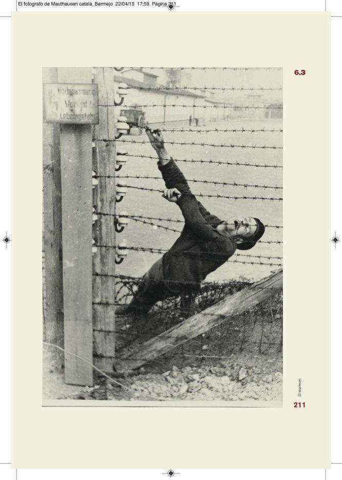 <p>Este prisionero de Mauthausen acaba de morir en una de las alambradas electrificadas del campo (Francisco Boix). </p>
