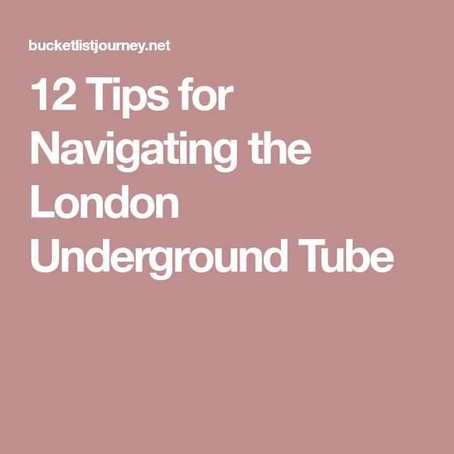 12 Tips for Navigating the London Underground Tube