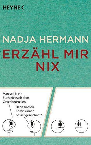 Hermann, Nadja: Erzähl mir nix, 2016 (741.5 Her)