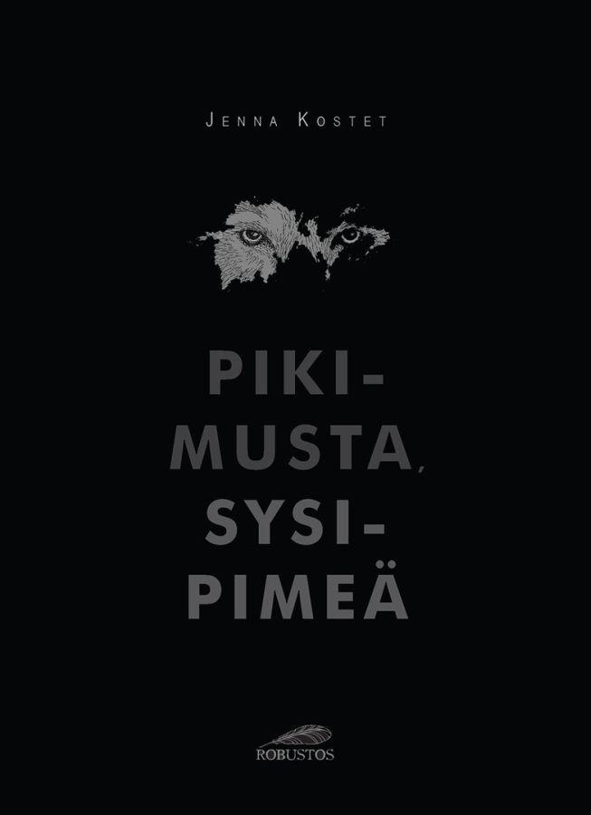 Pikimusta, sysipimeä - Jenna Kostet :: Julkaistu 30.4.2017 #maaginenrealismi
