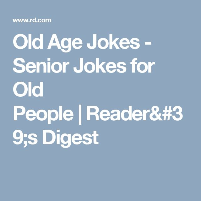 Senior Jokes Quote: 25+ Best Ideas About Old People Jokes On Pinterest