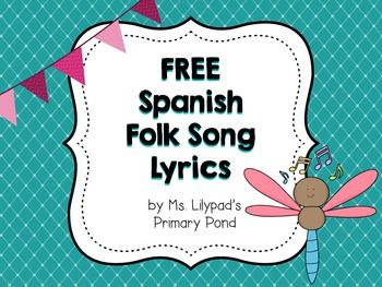 Spanish Folk Song Lyrics:This is a free collection of printable lyrics to traditional Spanish folk songs.  These lyrics can be used as shared reading for young students in a bilingual classroom, or to teach vocabulary and grammar in a Spanish class.To check out the music I use with these lyrics, click {here}.  ***************************************************************************By: Learning At The Primary Pond with Ms.