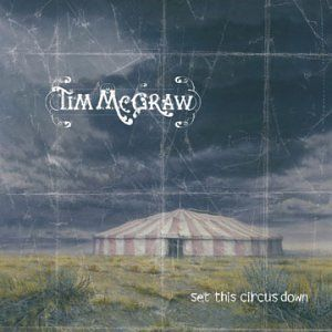 Set This Circus Down, Tim McGraw http://www.amazon.fr/dp/B000059S87/ref=cm_sw_r_pi_dp_av2yub0EC4X34