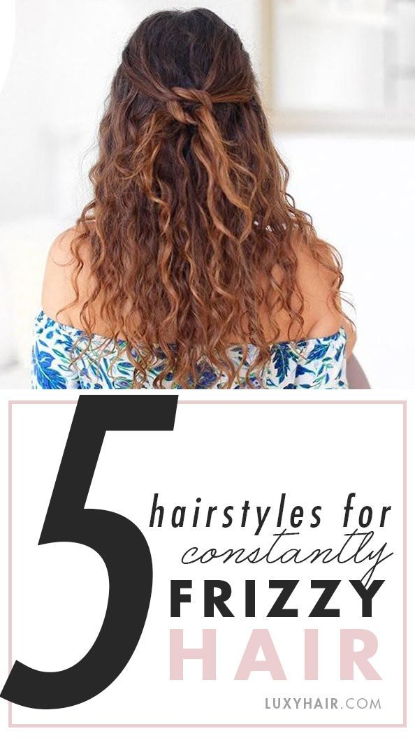 5 Hairstyles For Constantly Frizzy Hair Haircuts For Frizzy Hair Frizzy Hair Tips Thick Frizzy Hair