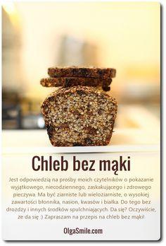 Chleb bez mąki - przepis Olgi Smile
