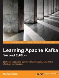 Learning Apache Kafka Second Edition 2nd Edition free download by Nishant Garg ISBN: 9781784393090 with BooksBob. Fast and free eBooks download.  The post Learning Apache Kafka Second Edition 2nd Edition Free Download appeared first on Booksbob.com.