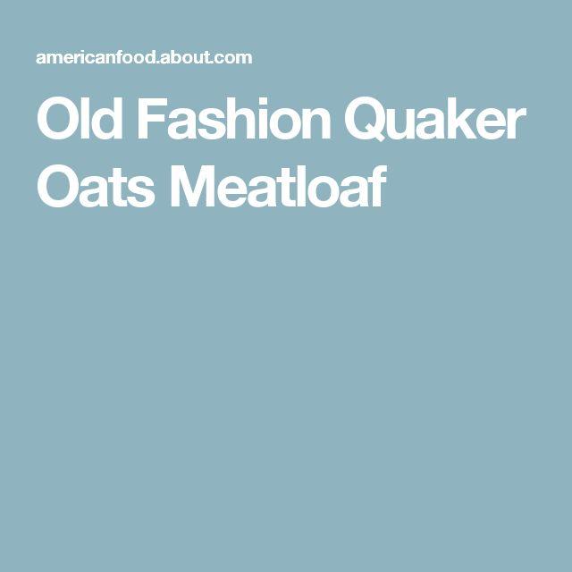 Old Fashion Quaker Oats Meatloaf
