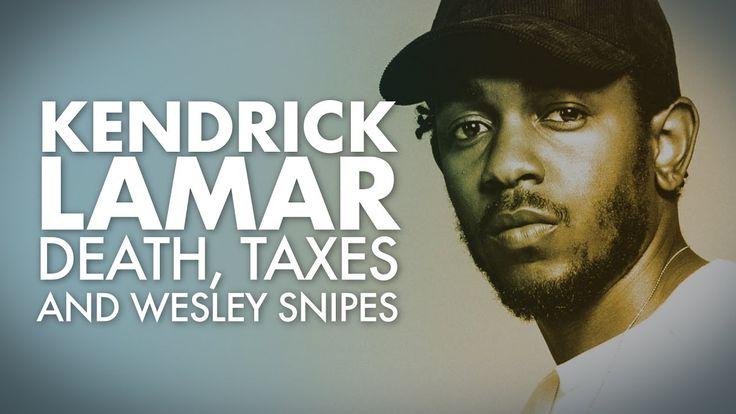Kendrick Lamar | Death, Taxes and Wesley Snipes - #thebirthofanation https://petitions.whitehouse.gov/petition/formally-recognize-ku-klux-klan-terrorist-organization-1  #natturnerlives #blacklivesmatter #DarrenSeals #TyreKing #TerenceCrutcher #getout #bencarson #immergrantslaves #TawonBoyd #5150nation #IndiaKager #TamirRice #KorrynGaines #policebrutality #colinkaepernick #SandraBland #FreddieGray #azealiabanks #chemtrails #GxldenGods #AltonSterling #PhilandoCastile #steverogers #trump…