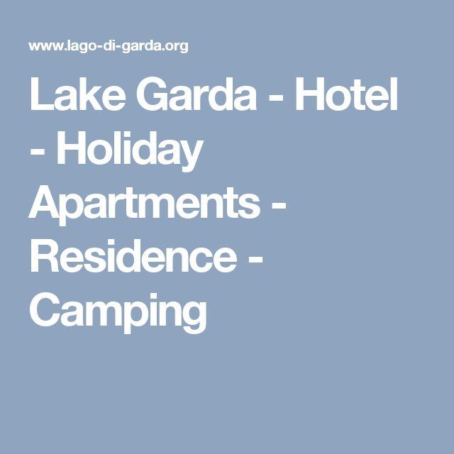 Lake Garda - Hotel - Holiday Apartments - Residence - Camping