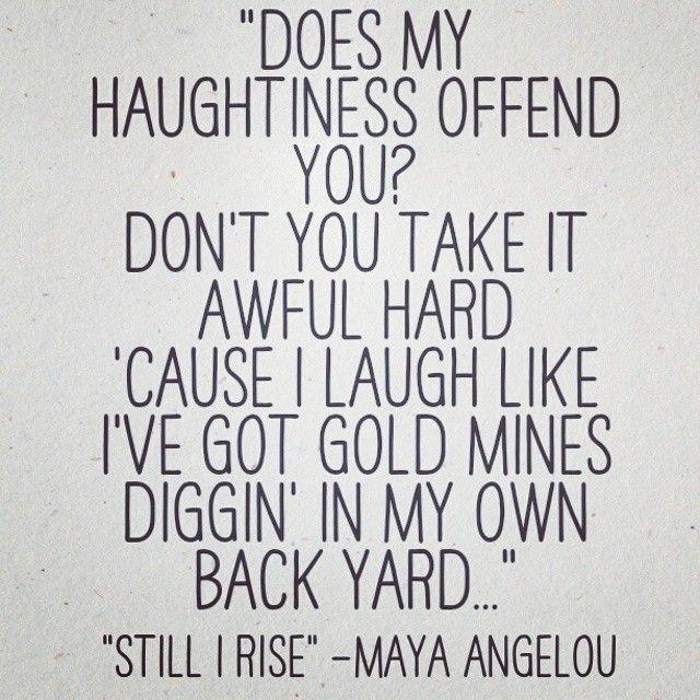 Still I Rise by Maya Angelou