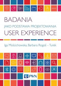 Badania jako podstawa projektowania user experience