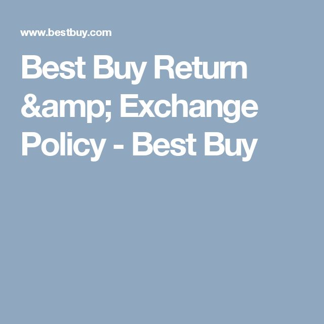 Best Buy Return & Exchange Policy - Best Buy
