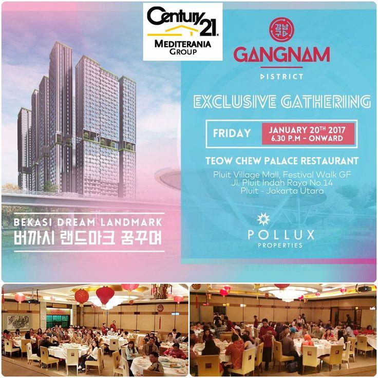 Gangnam District by Pollux Properties, telah berhasil menyelenggarakan Investor Gathering Gangnam District @Bekasi Barat bersama Century21 Mediterania Group pada hari Jumat, 20 Januari 2017, di Resto TEO CHEW Palace - Pluit Vilage Mall Pluit, Penjaringan, Kota Jakarta Utara.