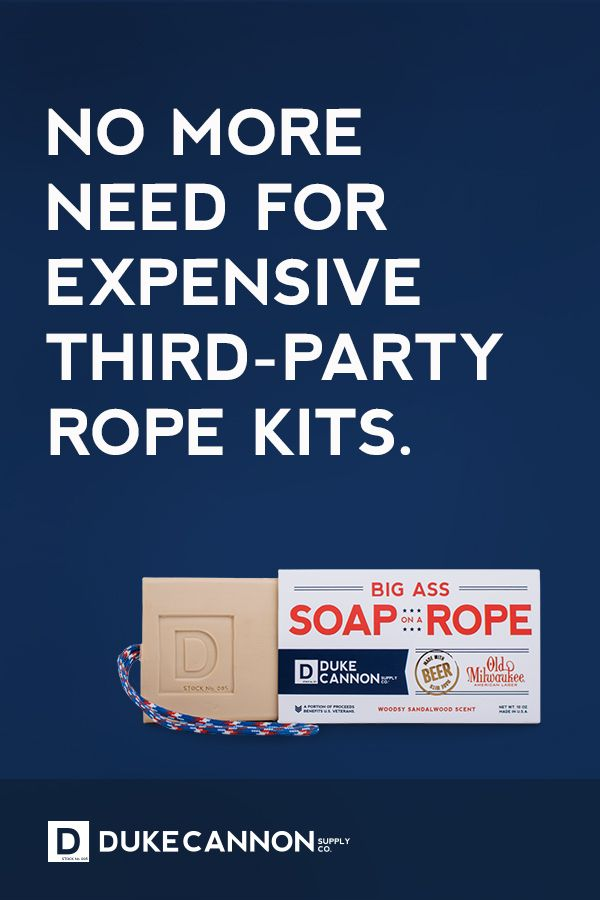 Duke Cannon S Big A Soap On A Rope No More Need For Expensive Third Party Rope Kits Dadjokes Dadquotes Fathersday Dad Quotes Soap On A Rope Dad Jokes