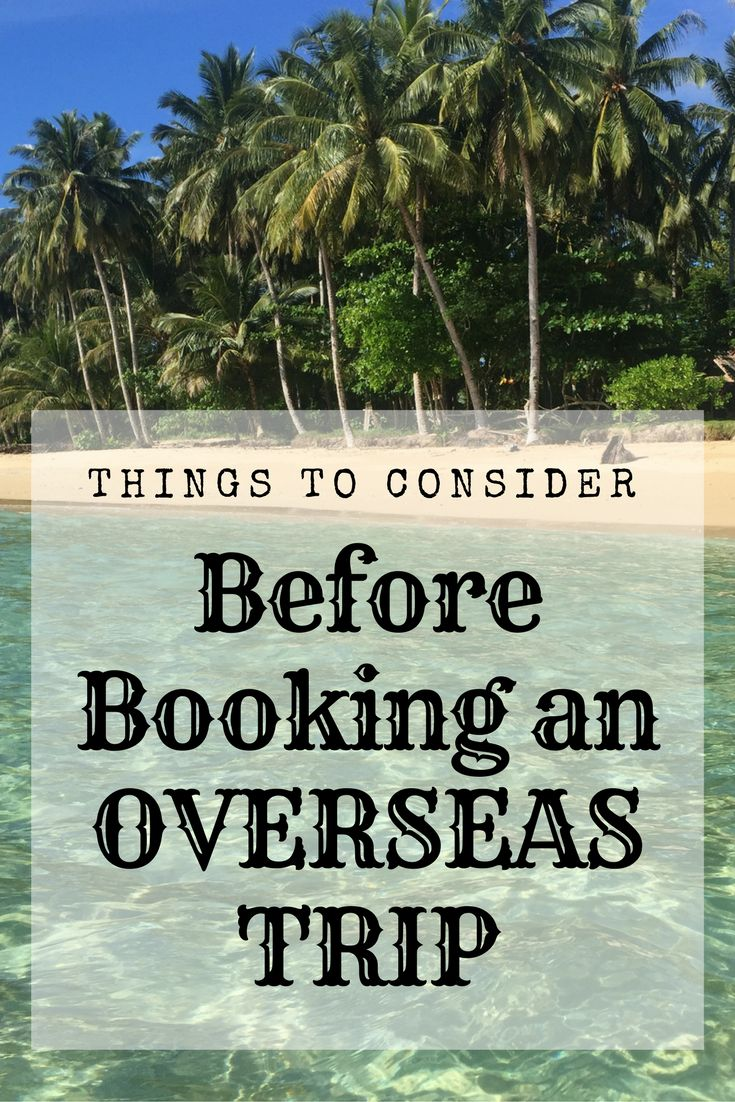 Things to consider before booking an overseas