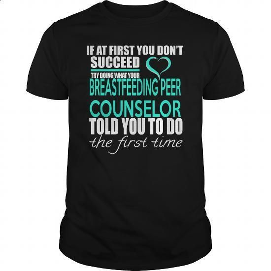 BREASTFEEDING PEER COUNSELOR - IF YOU #shirt #fashion. BUY NOW => https://www.sunfrog.com/LifeStyle/BREASTFEEDING-PEER-COUNSELOR--IF-YOU-132907469-Black-Guys.html?60505