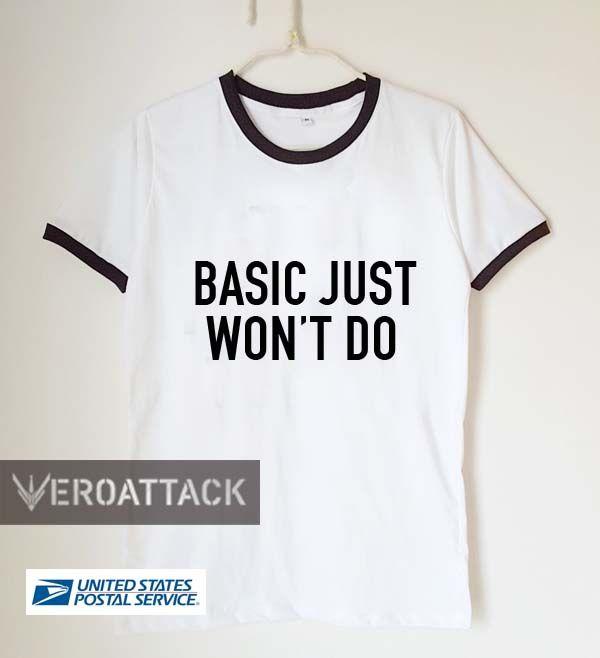 basic just won't do unisex ringer tshirt