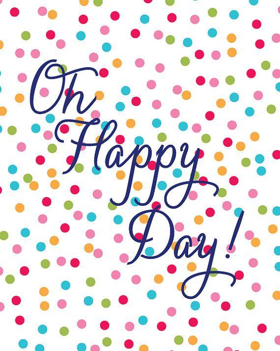 Oh Happy Day Print by ShopCrystalFaye on Etsy, $12.00